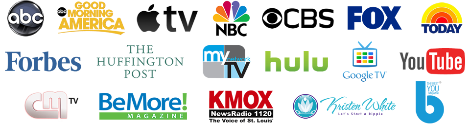 Our clients can be seen, heard and read on: The Today Show, Good Morning America, FOX, Forbes, MyTV, CM, ABC, CBS, NBC, Hulu, The Wisdom Channel, GoogleTV, AppleTV, YouTube, The Huffington Post, KMOX, Coast to Coast Radio, Vivid Life Radio, Best You Magazine, BeMore Magazine, Vitality TV, Let's Start A Ripple